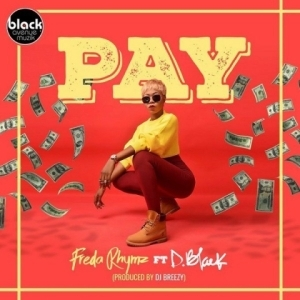 Freda Rhymz - Pay (Prod. DJ Breezy) ft. D-Black